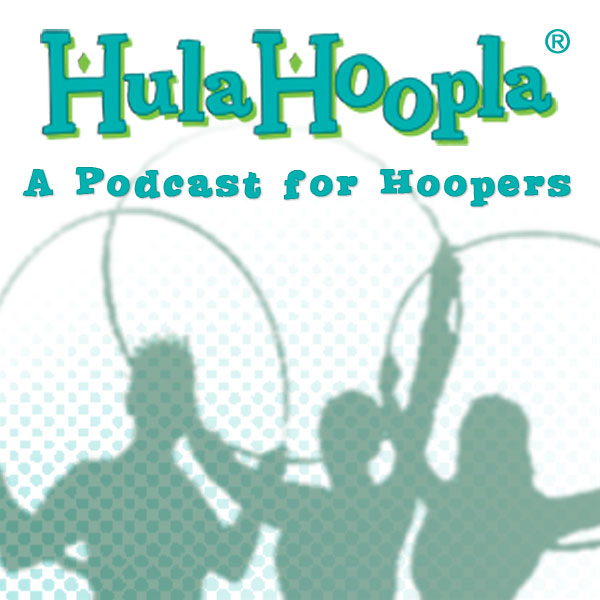 HulaHoopla: A Podcast for Hoopers